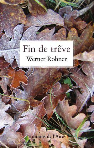 Fin de trêve, de Werner Rohner
