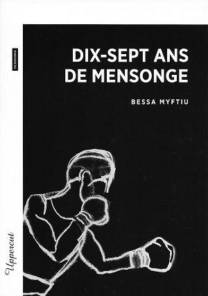 Dix-sept ans de mensonge, de Bessa Myftiu