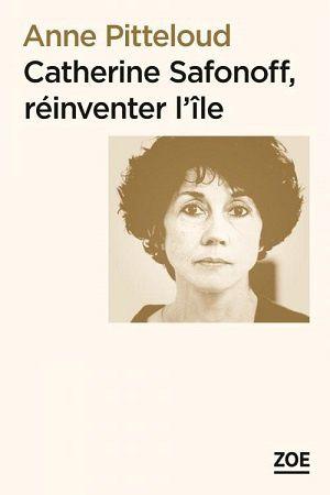 Catherine Safonoff, réinventer l'île, d'Anne Pitteloud