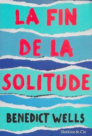 La fin de la solitude, de Benedict Wells