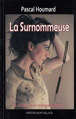 La Surnommeuse, de Pascal Houmard