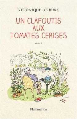 &quot&#x3B; un Clafoutis de Tomates Cerises &quot&#x3B; ça ne se cuisine pas, ça se lit !