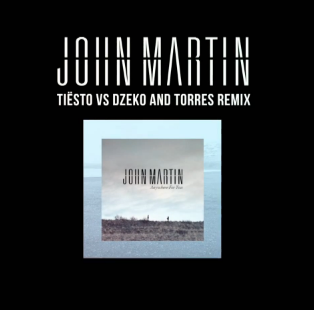 John Martin - Anywhere For You (Tiesto vs. Dzeko & Torres Remix)