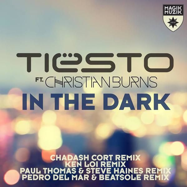Tiësto - In The Dark (4 news remixes) | Chadash Cort, Ken Loi, Paul Thomas &amp&#x3B; Steve Haines, Pedro Del Mar &amp&#x3B; Beatsole