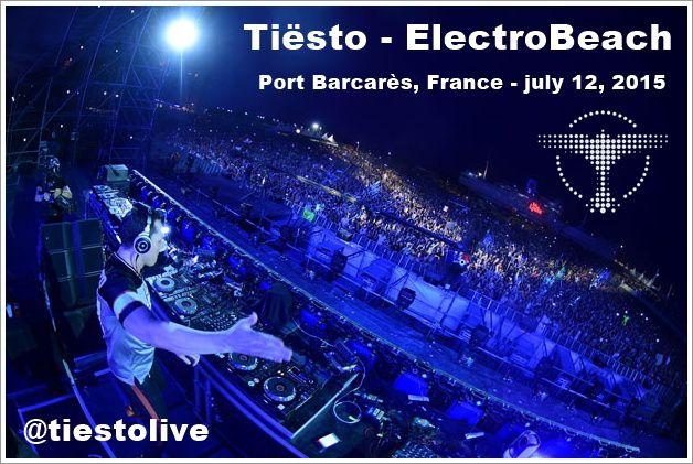 Tiësto photos | ElectroBeach | Port Barcares, France - july 12, 2015