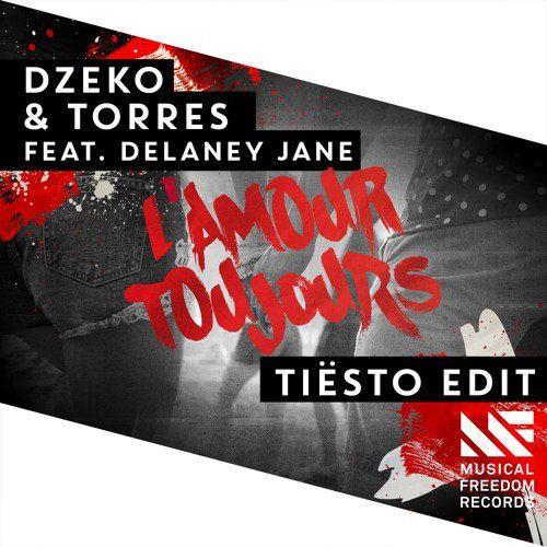 Dzeko &amp&#x3B; Torres feat. Delaney Jane – L'Amour Toujours ( Tiësto édit )