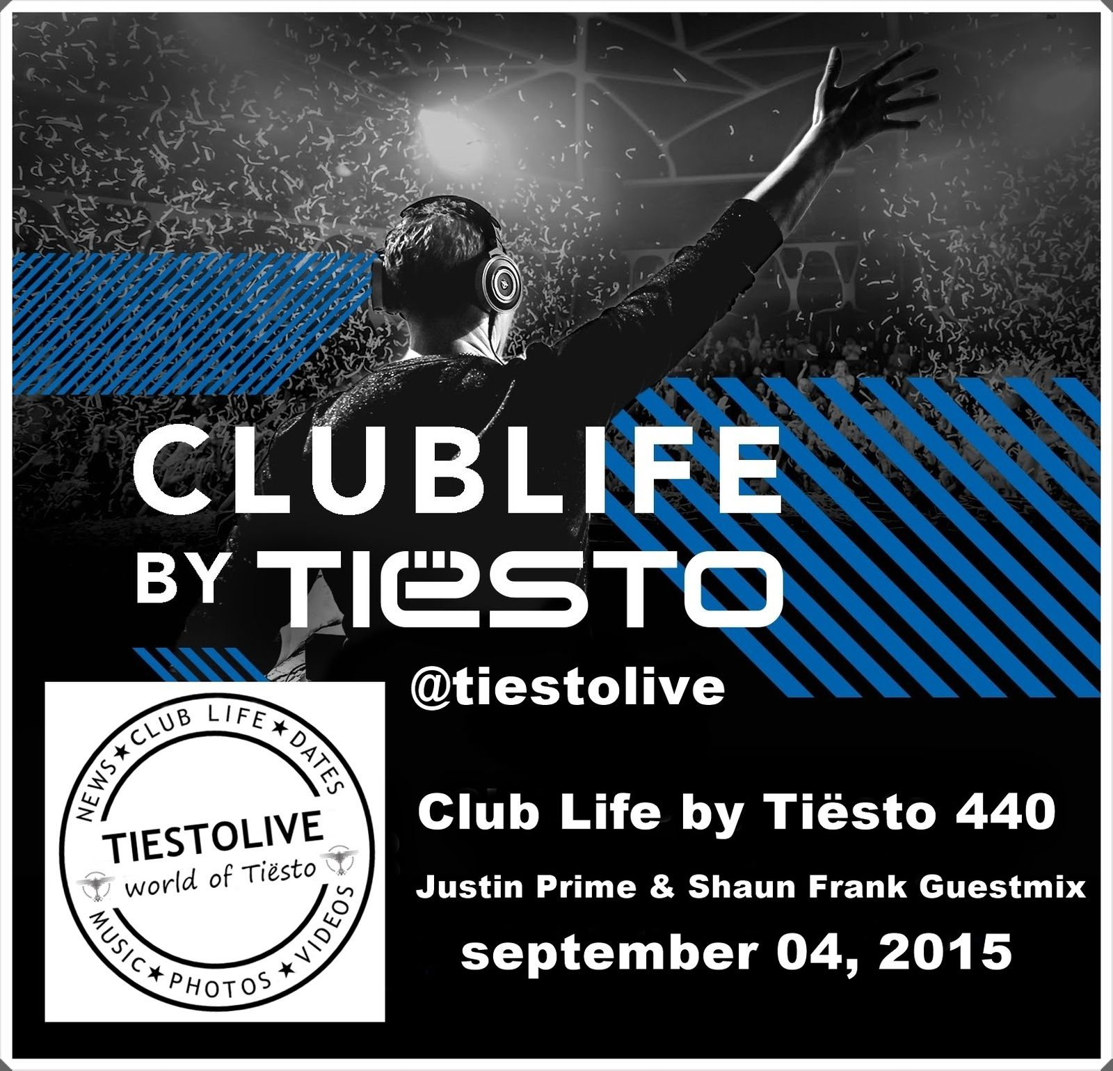 Club Life by Tiësto 440 - Justin Prime &amp&#x3B; Shaun Frank Guestmix - september 04, 2015