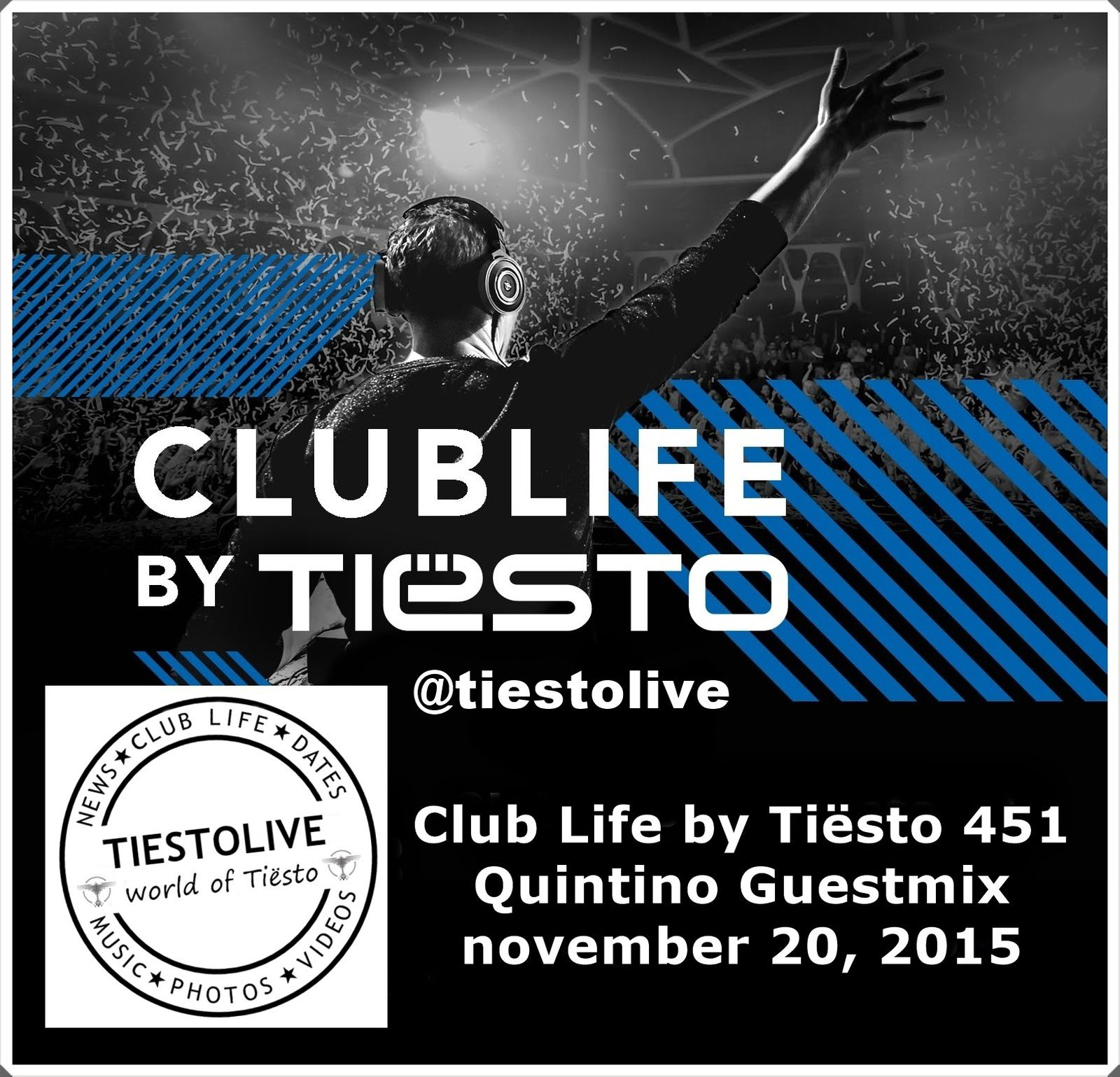 Club Life by Tiësto 451 Quintino Guestmix - november 20, 2015