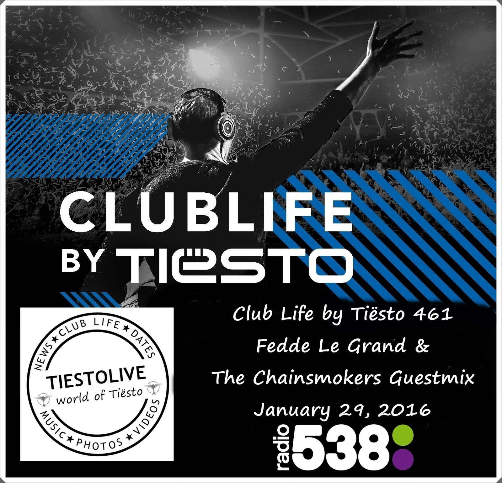 Club Life by Tiësto 461 - Fedde Le Grand &amp&#x3B; The Chainsmokers Guestmix - January 29, 2016