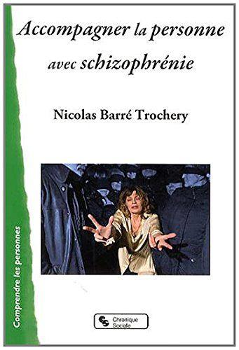 Nicolas Barré : Accompagner la personne avec schizophrénie