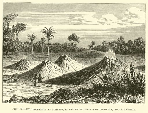 "A different work on the same topic: ""Mud volcanoes at Turbaco"", in the United States of Colombia, South America. Illustration for Our Earth and Its Story edited by Robert Brown (Cassell, c 1890)"
