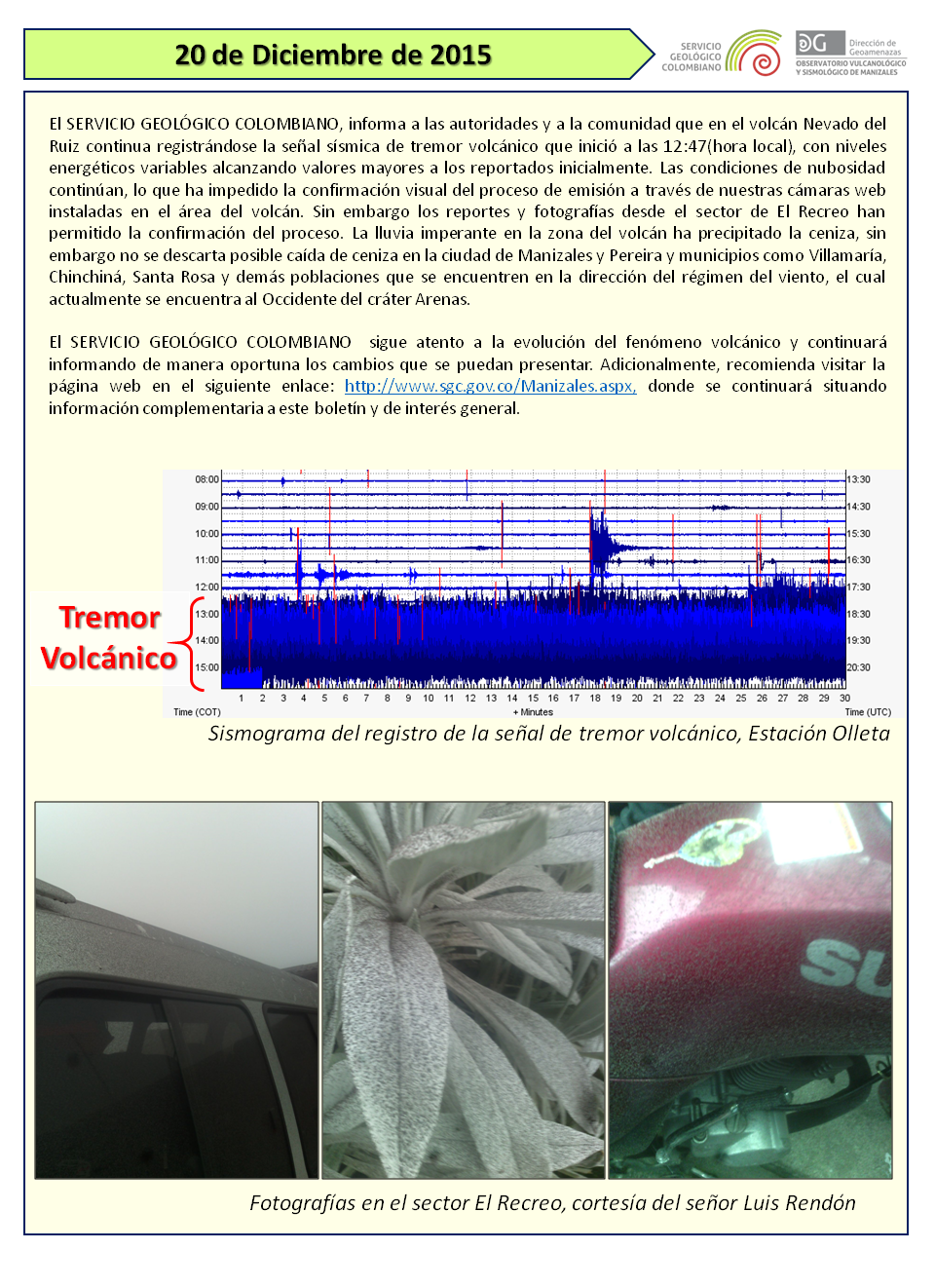 Nevado del Ruiz - 12.20.2015 - tremor of emission signal  and the first pictures of ash fallout - Doc. Observatorio Vulcanologico Manizales
