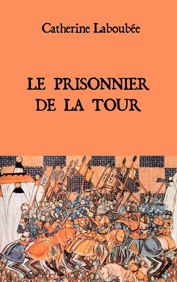 Un livre &quot&#x3B;Le prisonnier de la Tour&quot&#x3B;