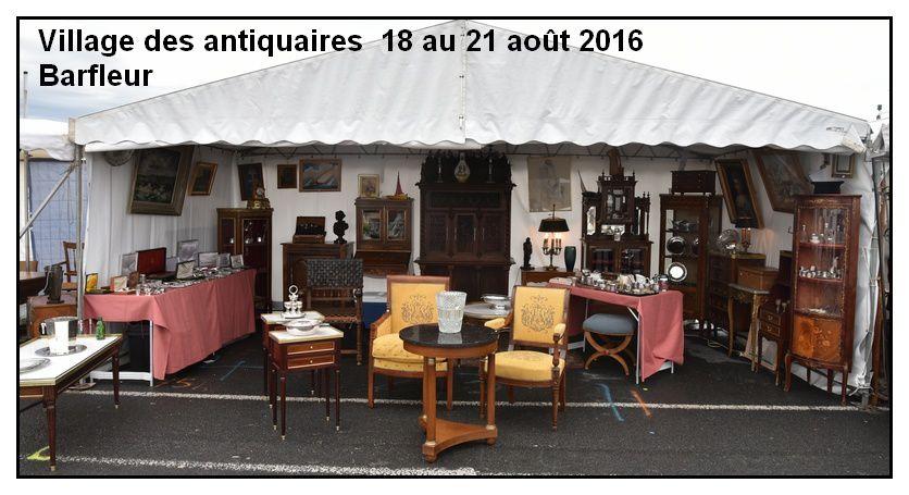 Barfleur, village des antiquaires. 18,19, 20, 21 août 2016