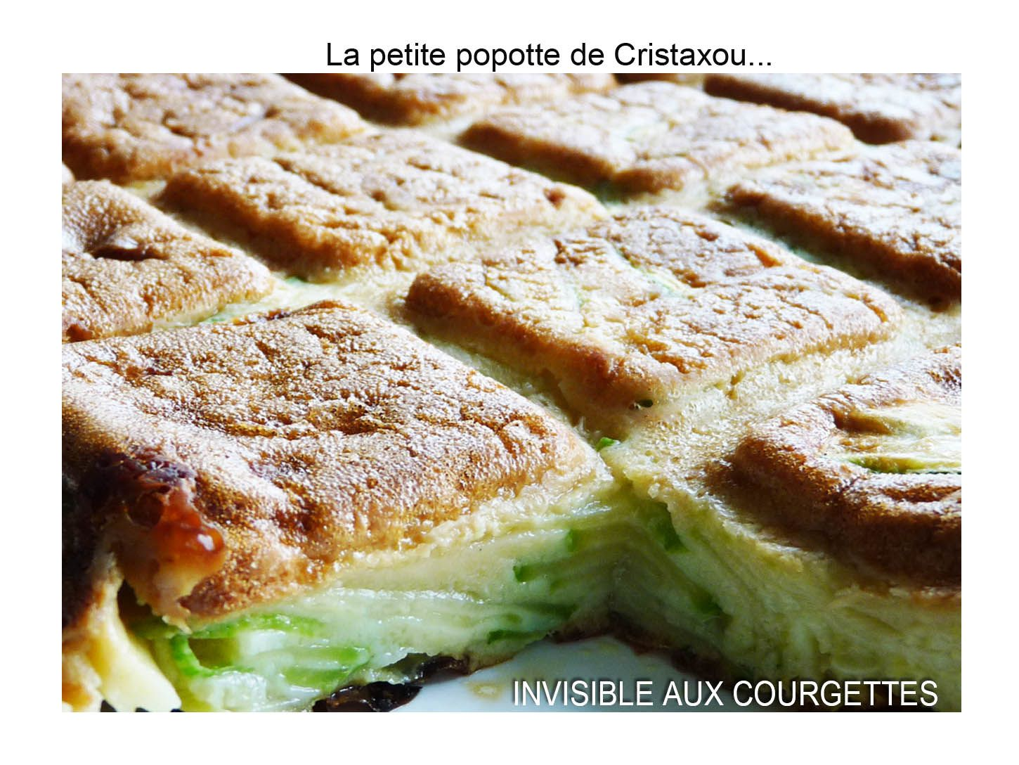 Invisible aux courgettes