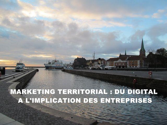 Marketing Territorial : du digital à l'implication des entreprises
