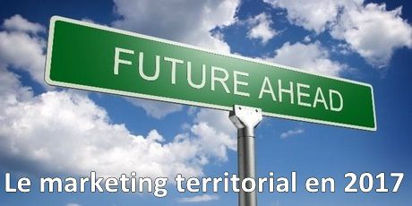 Le marketing territorial : perspectives 2017 - partie 1