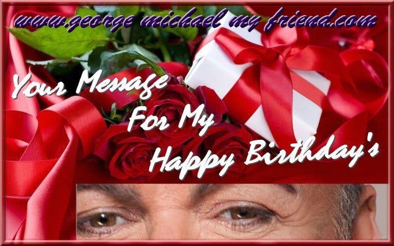 J - 4 Messages Pour L'anniversaire De George Michael !!