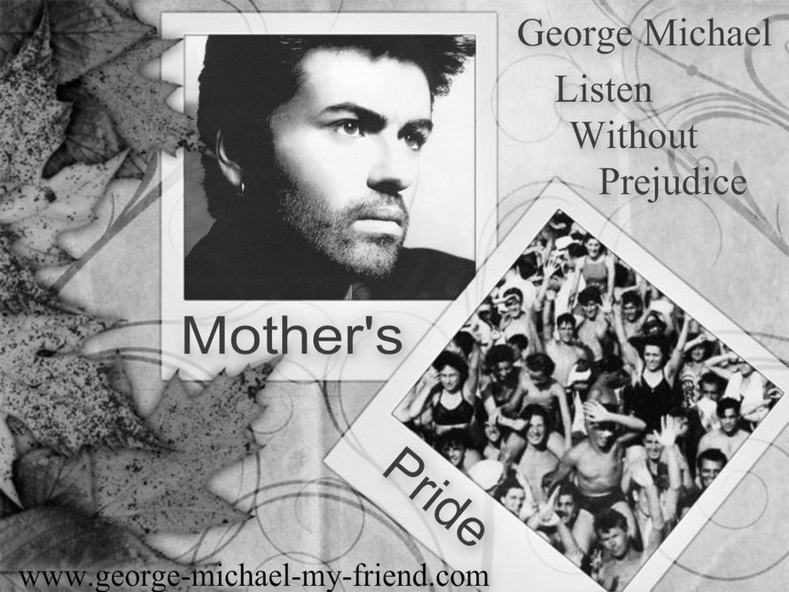 Listen Without Prejudice 25th - Mother's Pride !!