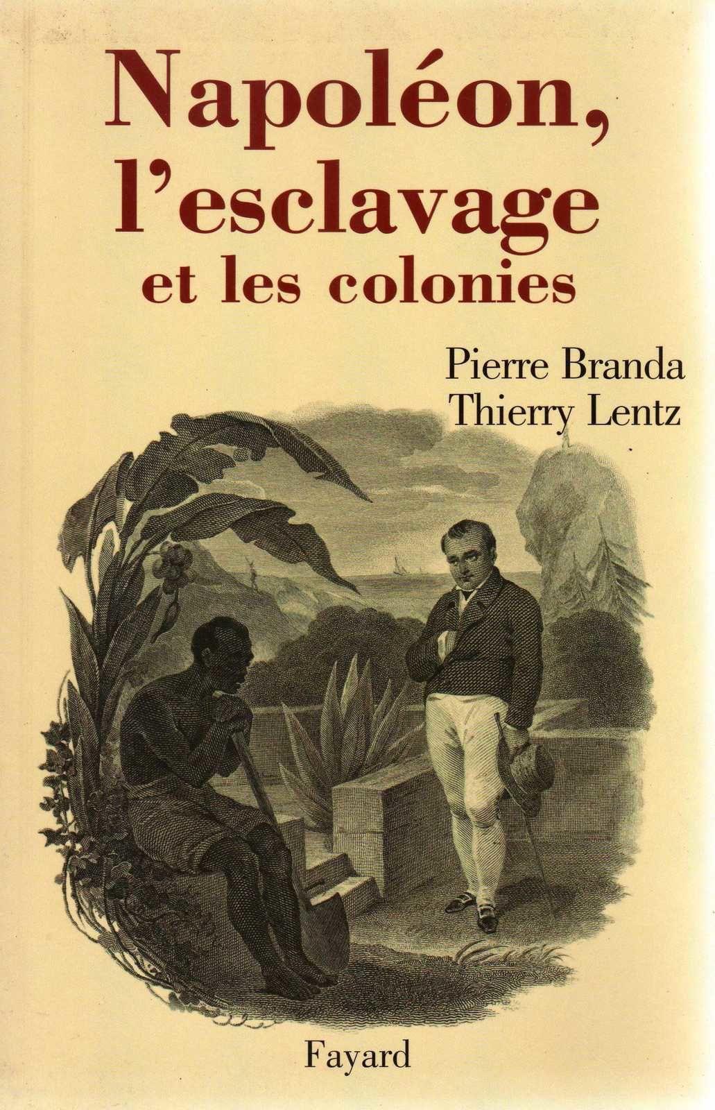 Napoléon, l'esclavage et les colonies.