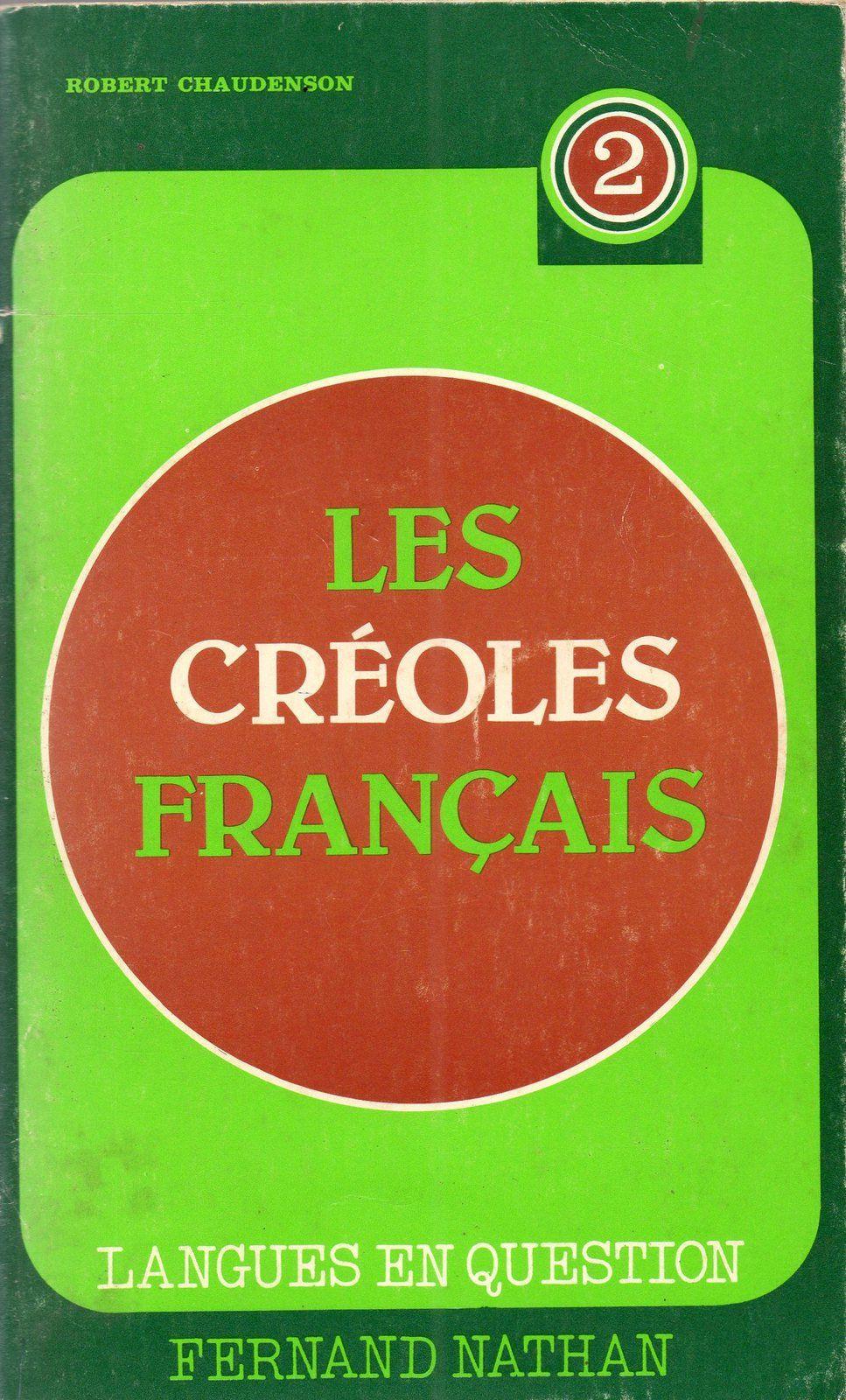 Mois du créole : NOTE SUR L'ORIGINE ET LA GENÈSE DU CRÉOLE, par Raoul-Philippe Danaho.
