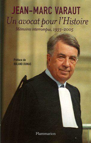 """Maître Jean-MarcVaraut est décédé depuis plusieurs années, et n'est donc pas concerné dans ce montage malhonnête , qu'est la pseudo """"affaire Fillon"""". Je l'ai choisi pour illustrer cet article plaidoyer, parce qu'il était un homme rigoureux et parfait honnête homme."""