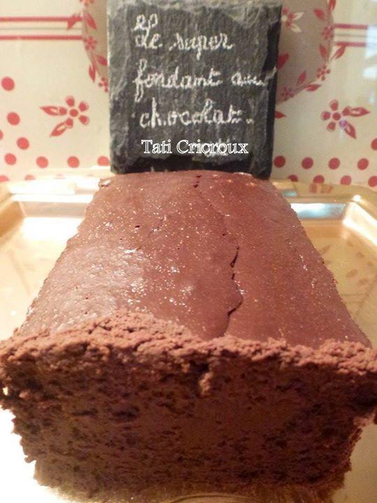 Le super fondant au chocolat de Tati Cricroux.