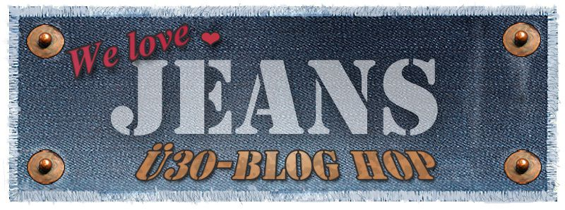 Ü30 Blog Hop - We love Jeans! Monday 19.10.