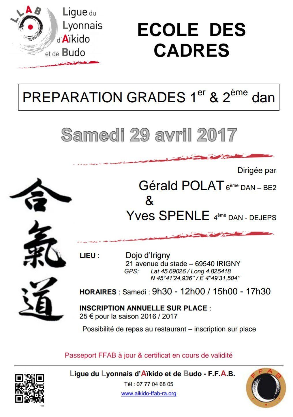 École des Cadres Samedi 29 Avril 2017 préparation 1er et 2ème Dan dirigée par Gérald Polat 6ème Dan et Yves Spenlé 4ème Dan à Irigny 69540
