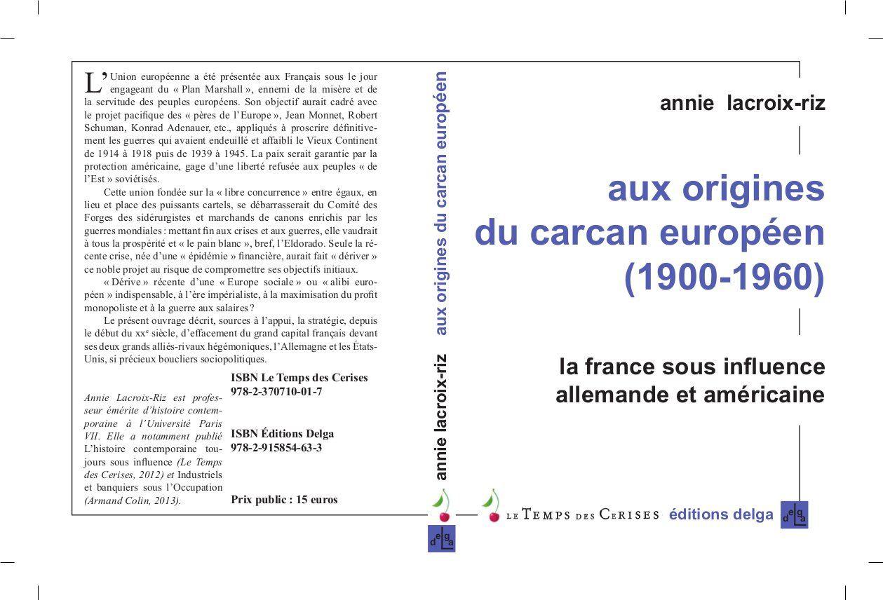 """Annie Lacroix-Riz : """"Aux origines du carcan européen ..."""""""
