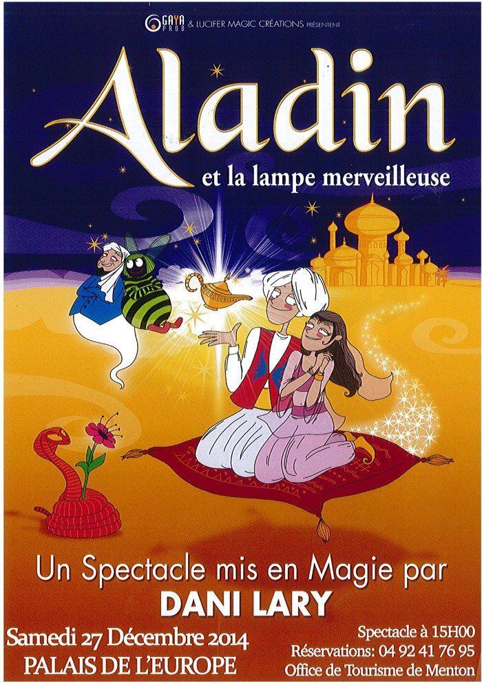 MENTON: ALADIN ET LA LAMPE MERVEILLEUSE   UN SPECTACLE MIS EN MAGIE PAR DANI LARY, Samedi 27 décembre à 15h