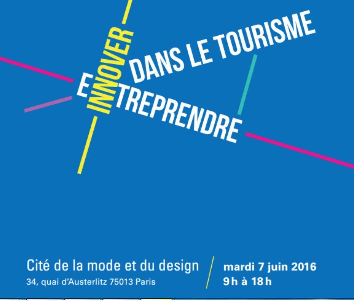 """Le 7 Juin 2016, 1ère Journée Technique """"Tourisme, Entreprendre et Innovation"""" avec les parties prenantes à la cité de la Mode et du Design 75013 paris"""