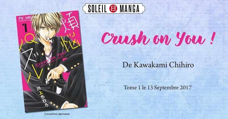 Crush on you! chez Soleil Manga