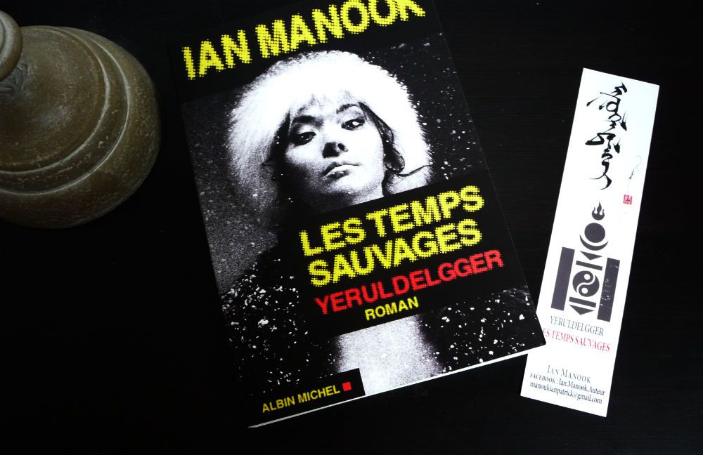 Les temps sauvages - Yeruldelgger- Ian Manook