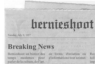 Bernieshoot Webzine la qualité domine l'actualité