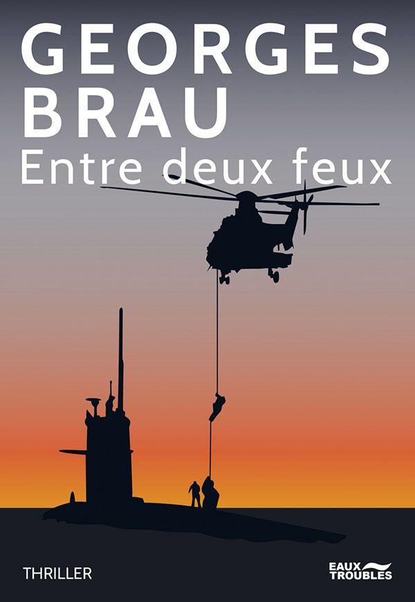Entre deux feux - Georges Brau