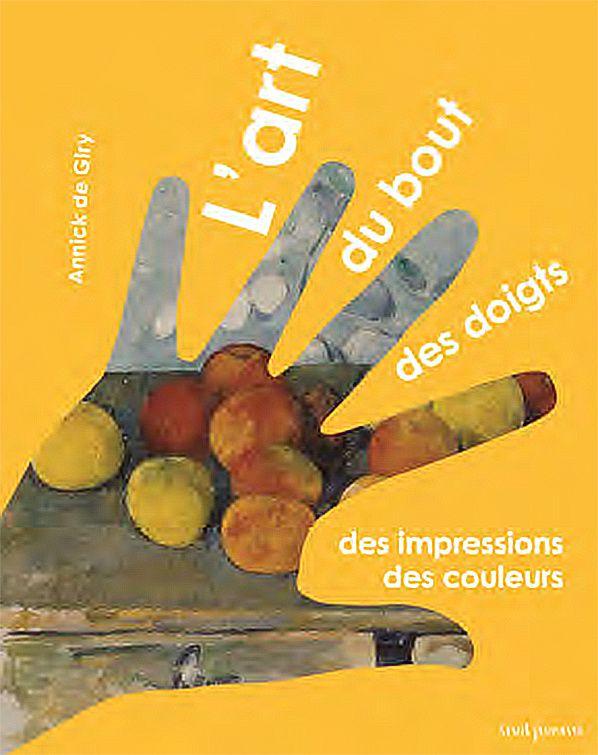 L'Art du bout des doigts, des impressions, des couleurs Annick de Giry