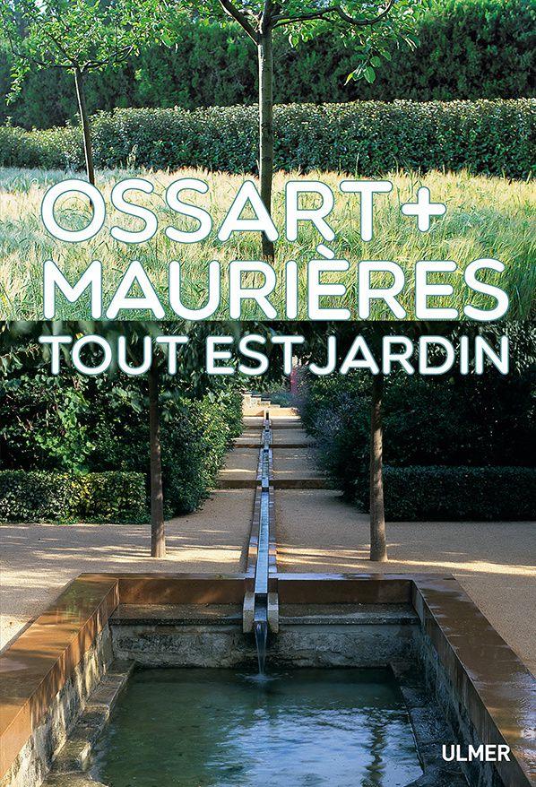 Tout est jardin Arnaud Maurières et Éric Ossart  éditions Ulmer