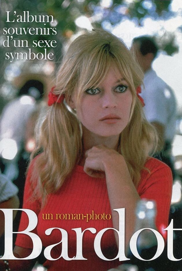 Brigitte bardot : L'abum souvenirs d'un sexe symbole