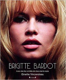 Brigitte Bardot par Ginette Vincendeau...