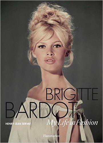 Brigitte Bardot: My Life in Fashion : Nouveauté !