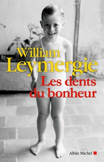 Les dents du bonheur, par William Leymergie.