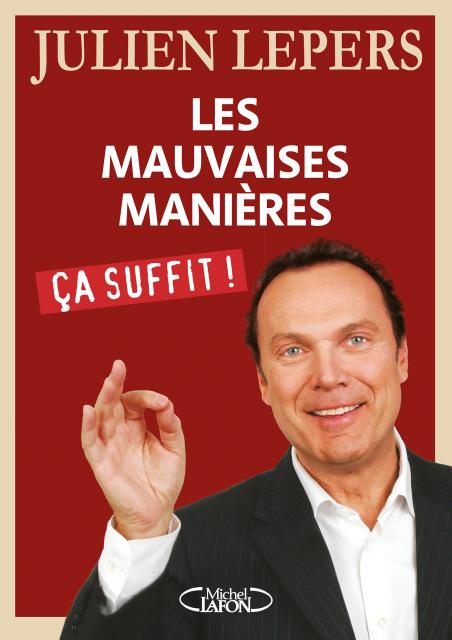 Julien Lepers : sortie du livre Les mauvaises manières, ça suffit !