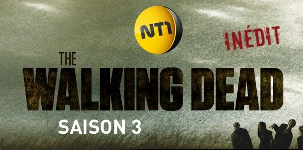Saison 3 de The Walking Dead dès le 30 octobre sur NT1.