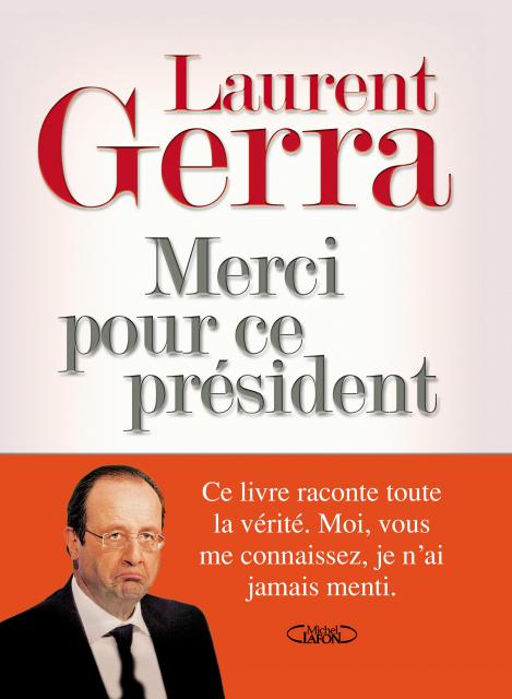 Laurent Gerra : Merci pour ce Président.