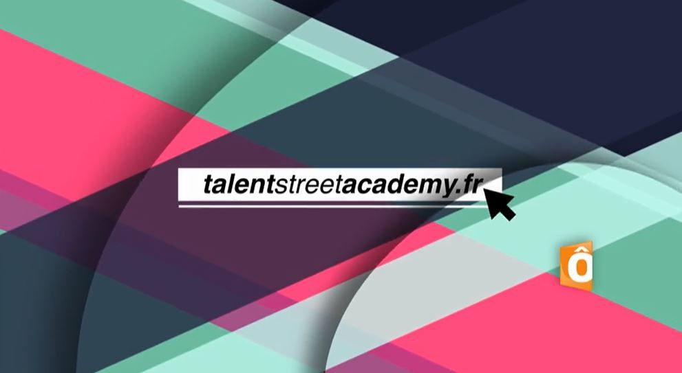 Plateforme web : lancement de la Talent Street Academy.