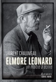 Elmore Leonard, un maître à écrire : livre de Laurent Chalumeau.