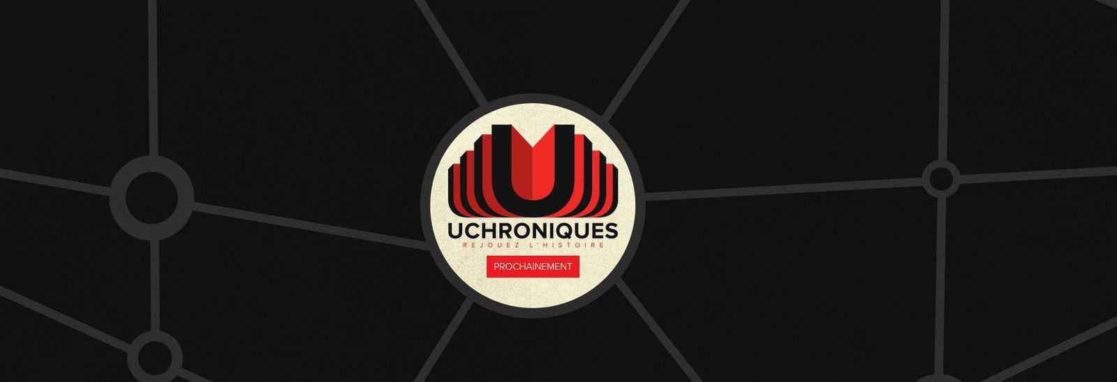 Uchroniques : rejouez l'Histoire prochainement...