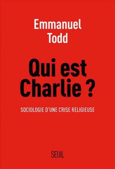Qui est Charlie ? écrit par Emmanuel Todd.