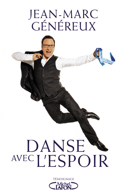 Danse avec l'espoir, livre de Jean-Marc Généreux.